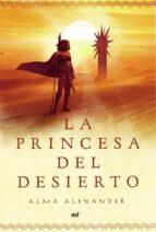 la princesa del desierto-alma alexander-9788427038134