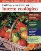 cultivar con exito su huerto ecologico-rosenn le page-9788428215534