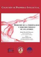 derechos de la personalidad y derechos morales de los autores-rafael rosello manzano-9788429016734