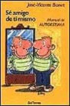 se amigo de ti mismo:manual de autoestima-jose vicente bonet-9788429311334