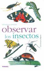 observar los insectos (naturaleza - animales)-jean-jacques bignon-9788430553334