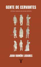 gente de cervantes: historia humana del idioma español-juan ramon lodares-9788430604234