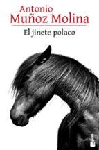 El jinete polaco 978-8432229534 EPUB PDF por Antonio muñoz molina