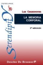 la memoria corporal: bases teoricas de la diafreoterapia luz casasnovas 9788433017734