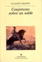 conjeturas sobre un sable (2ª ed.) claudio magris 9788433906434