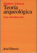 teoria arqueologica matthew johnson 9788434466234