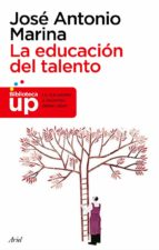 la educacion del talento-jose antonio marina-9788434469334