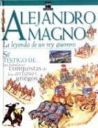 alejandro magno: la leyenda de un rey guerrero-peter chrisp-9788434872134