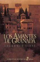 los amantes de granada laurence vidal 9788435006934