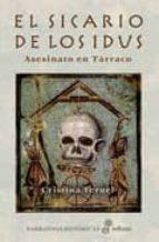 el sicario de los idus: asesinato en tarraco-cristina teruel-9788435061834