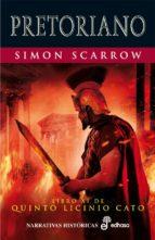 pretoriano (libro xi de quinto licinio cato)-simon scarrow-9788435062534