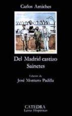 del madrid castizo. sainetes (13ª ed.)-carlos arniches-9788437601434