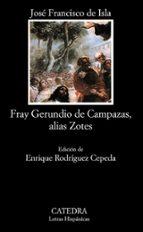 fray gerundio de campazas, alias zotes jose francisco de isla 9788437613734