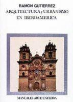 arquitectura y urbanismo en iberoamerica (3ª ed.) ramon gutierrez 9788437619934