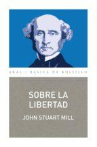 sobre la libertad (ebook)-john stuart mill-9788446045434