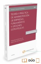 teoria y practica de administracion de empresas: fundamentos y opciones estrategicas fernando muñoz bullon 9788447052134