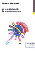 la mundializacion de la comunicacion armand mattelart 9788449304934
