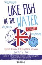like fish in the water (reloaded) ignacio ochoa federico lopez socasau 9788466332934