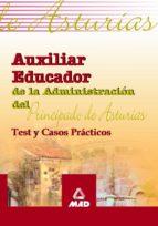 AUXILIAR EDUCADOR DE LA ADMINISTRACION DEL PRINCIPADO DE ASTURIAS : TEST Y CASOS PRACTICOS