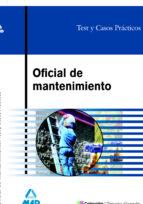 oficial de mantenimiento: test y casos practicos 9788466572934