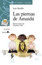 las piernas de amaidu (premio sgae de teatro infantil y juvenil 2 010)-luis matilla-9788466795234