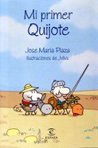 mi primer quijote-jose maria plaza-9788467016734