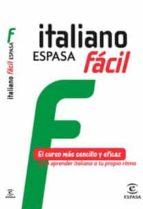 italiano espasa facil: el curso mas sencillo y eficaz para aprend er italiano a tu propio ritmo 9788467031034