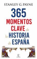 365 momentos clave de la historia de españa (ebook)-stanley g. payne-9788467048834