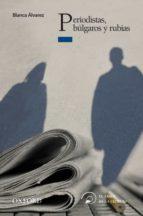 periodistas, bulgaros y rubias (el arbol de la lectura. a partir de 14 años) blanca alvarez 9788467356434