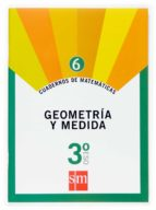 cuaderno matematicas 6. geometria y medida 3º eso 9788467515534
