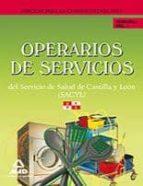OPERARIOS DE SERVICIOS DEL SERVICIO DE SALUD DE CASTILLA Y LEÓN ( SACYL). TEMARIO VOL I