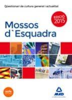 mossos d`esquadra. qüestionari de cultura general i actualitat-9788467688634