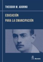 educacion para la emancipacion: conferencias y conversaciones con hellmut becker (1959-1969)-theodor w. adorno-9788471124234