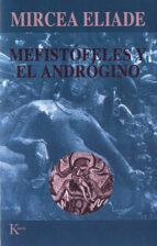 mefistofeles y el androgino mircea eliade 9788472454934