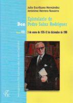 El libro de Epistolario de don pedro sainz rodriguez (vol. viii): 3 de enero de 1976 - 12 de diciembre de 1986 autor JULIO ESCRIBANO HERNANDEZ DOC!