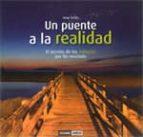 un puente a la realidad: el secreto de los milagros por fin revel ado-sergi torres-9788475565934