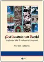 ¿que hacemos con baroja? reflexiones sobre la coherencia barojian a-victor moreno-9788476815434