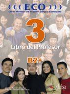 eco 3 libro del profesor: curso modular de español lengua extranj era-carlos romero dueñas-alfredo gonzalez hermoso-9788477119234