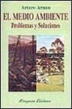 el medio ambiente, problemas y soluciones-arturo arnau-9788478132034