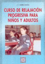 curso de relajacion progresiva para niños y adultos (incluye cd)-j. f. j. ramirez cabañas-9788478692934