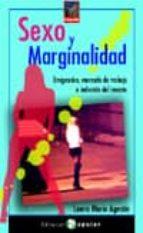 sexo y marginalidad: emigracion, mercado de trabajo e industria d el rescate laura maria agustin 9788478844234