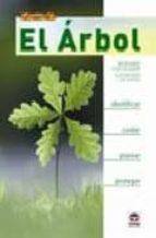 el arbol: identificar, cuidar, plantar y proteger bernard fischesser 9788479027834