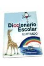 diccionario escolar ilustrado-eloína miyares bermúdez-vitelo ruiz hernández-9788479544034