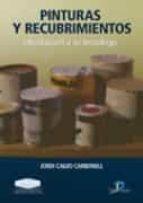 pinturas y recubrimientos: introduccion a su tecnologia jordi calvo carbonell 9788479788834