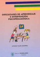 dificultades de aprendizaje e intervencion psicopedagogica antonio valles arandiga 9788479862534