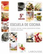 escuela de cocina: utensilios, tecnicas, recetas y preparaciones de base ilustradas paso a paso (3ª ed.)-9788480169134
