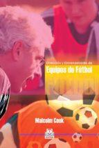 direccion y entrenamiento de equipos de futbol malcolm cook 9788480195034
