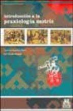introduccion a la praxiologia motriz francisco lagardera otero 9788480196734