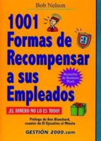1001 formas de recompensar a sus empleados (2ª ed.) bob nelson 9788480887434