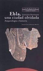 ebla. una ciudad olvidada: arqueologia e historia-giovanni pettinato-9788481643534